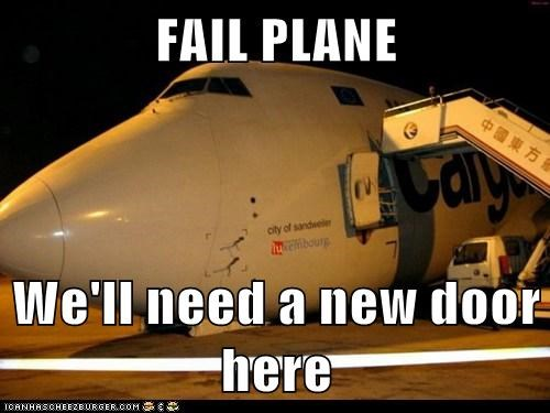 FAIL PLANE  We'll need a new door here