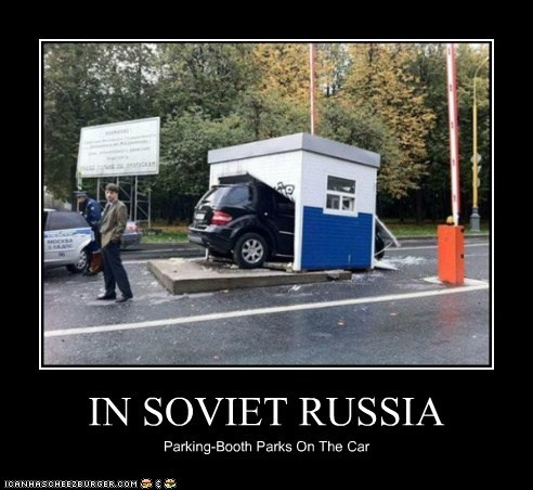 IN SOVIET RUSSIA Parking-Booth Parks On The Car