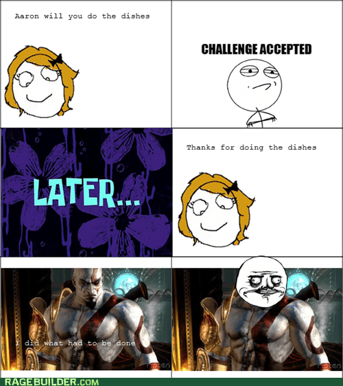 god of war,Challenge Accepted,me gusta,doing the dishes,kratos