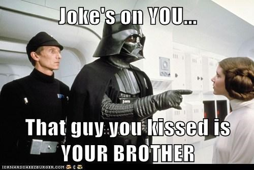 star wars,brother,gross,jokes-on-you,kissed,Princess Leia,darth vader