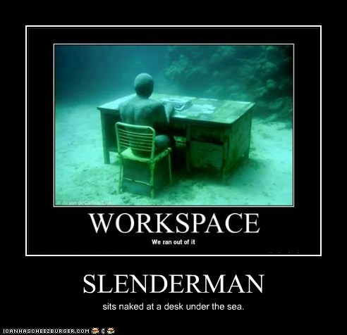 SLENDERMAN sits naked at a desk under the sea.