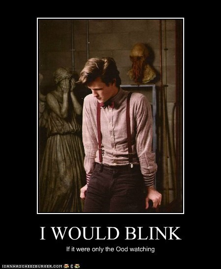 I WOULD BLINK If it were only the Ood watching