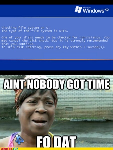 windows aint-nobody-got-time-for-that computer - 6858753536