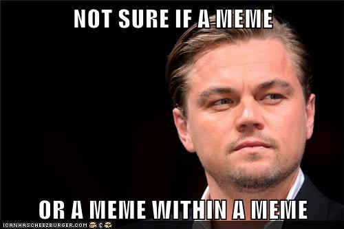 leonardo dicaprio Inception meme dream within a dream