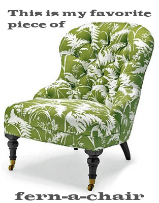 furniture,fern,pattern,literalism,prefix,homophone