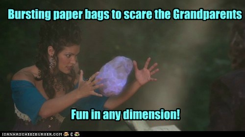 Bursting paper bags to scare the Grandparents Fun in any dimension!