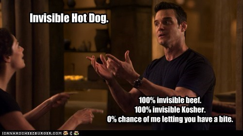 Invisible Hot Dog. 100% invisible beef. 100% invisible Kosher. 0% chance of me letting you have a bite.
