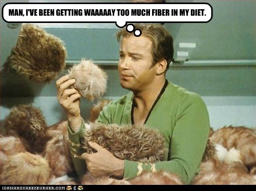 fiber,Captain Kirk,diet,poop,tribbles,Star Trek,William Shatner