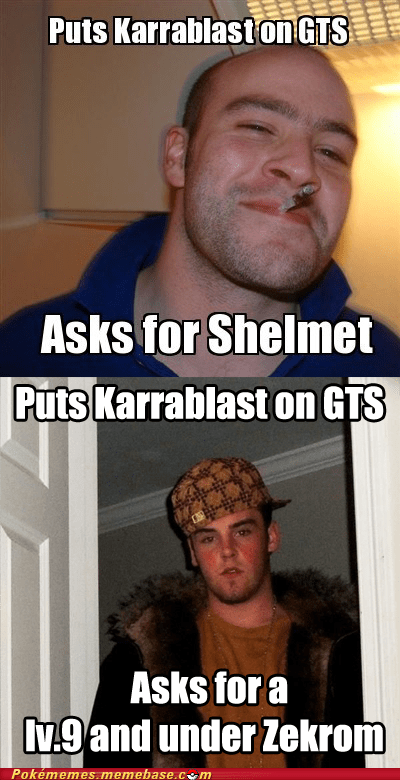 GTS,Memes,Scumbag Steve,Good Guy Greg