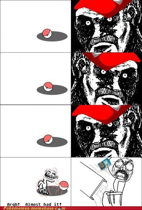 almost had it feels catching pokemanz Rage Comics