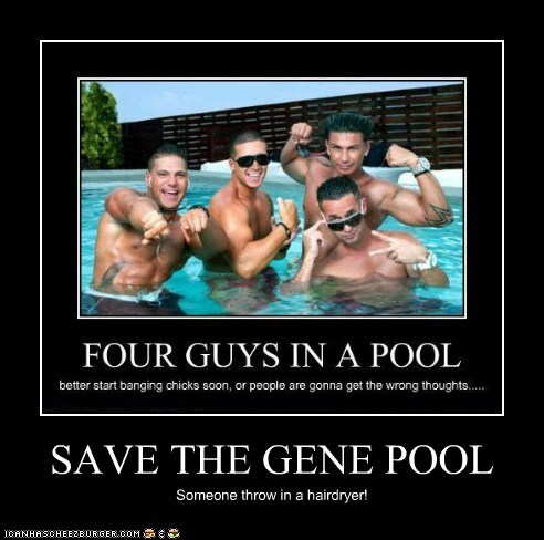 SAVE THE GENE POOL Someone throw in a hairdryer!