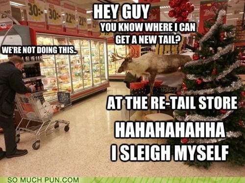 sleigh,reindeer,retail,tail,literalism,slay,homophones,double meaning