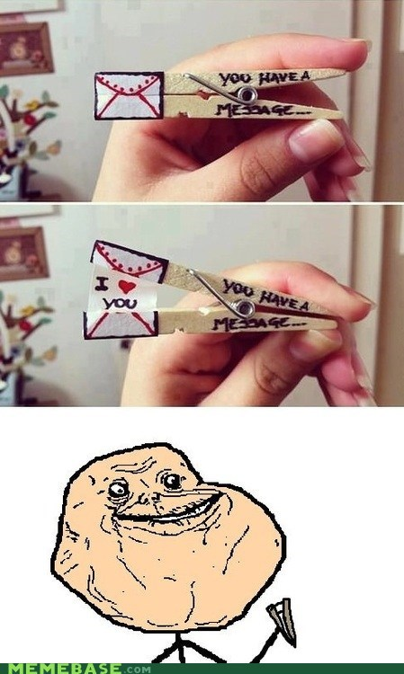 forever alone messages love - 6870753536