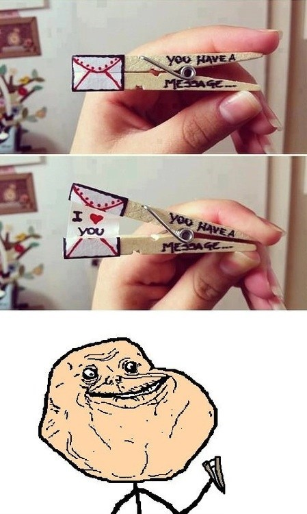 forever alone message i love you - 6871102464