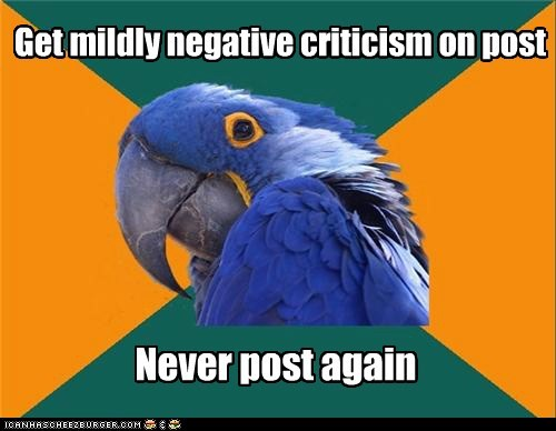 Get mildly negative criticism on post Never post again