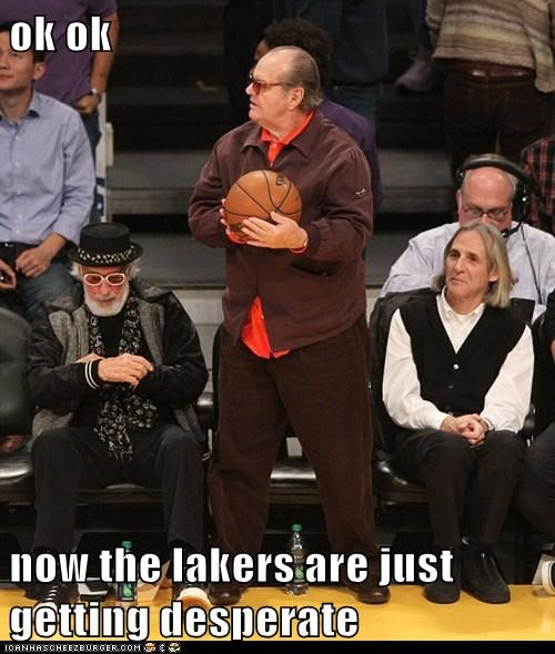 jack nicholson,desparate,Lakers,basketball,ok