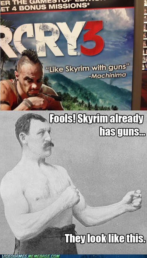 Memes,far cry 3,Skyrim,overly manly man