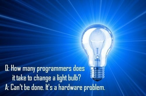 changing the lightbulb,hr,programmers,hardware problem,lightbulb,monday thru friday,g rated