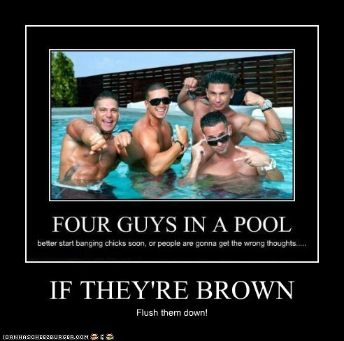 IF THEY'RE BROWN Flush them down!
