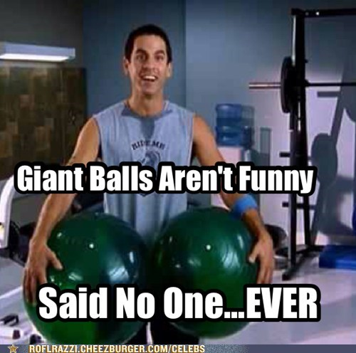said no one ever,giant ball,scrubs,robert maschio,not funny