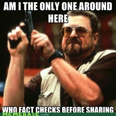 sharing am i the only one around here fact checking