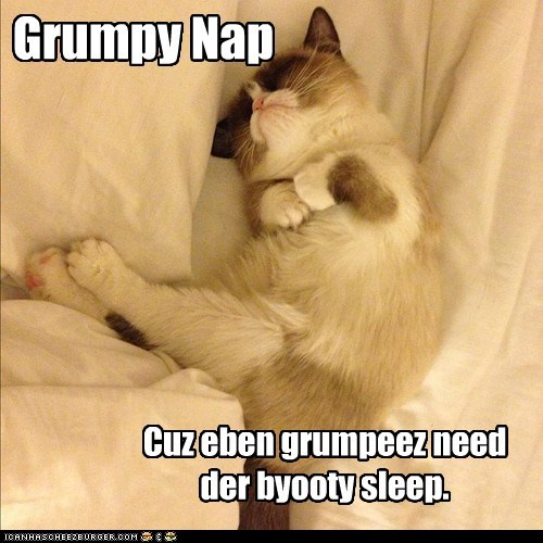 But alwayz wake up on grumpy side.