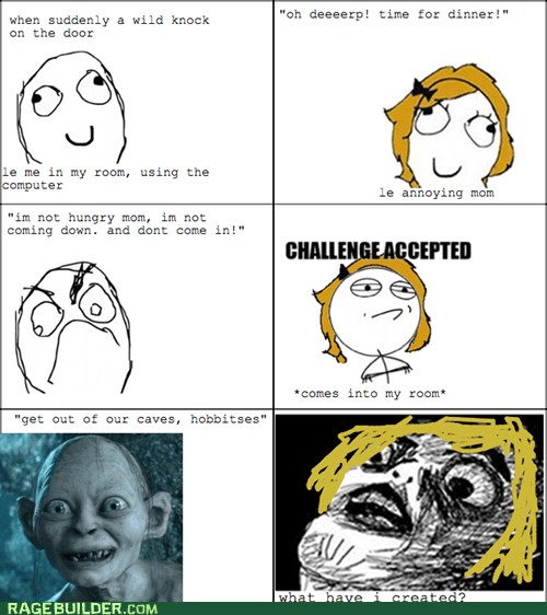 cleaning,Challenge Accepted,Hobbitses,room,get out