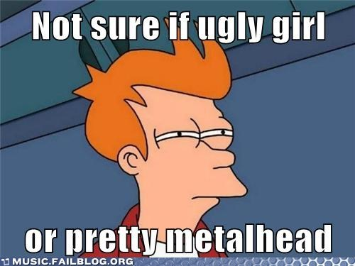 ugly girls fry meme metalhead