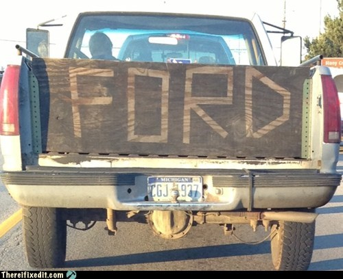 ford,tailgate,plywood,g rated,there I fixed it