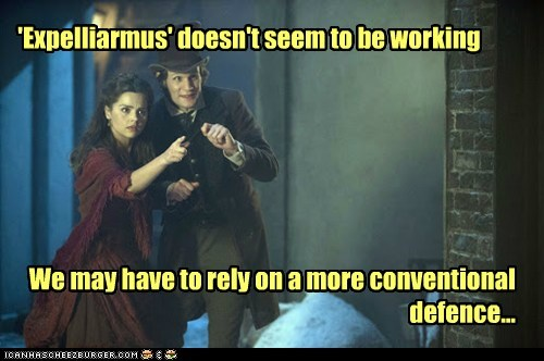 'Expelliarmus' doesn't seem to be working We may have to rely on a more conventional defence...