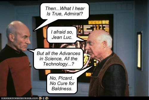 baldness,Captain Picard,true,Star Trek,science,admiral,patrick stewart