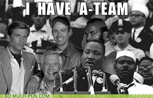 dream rhyming the a-team similar sounding martin luther king jr team shoop - 6879908352