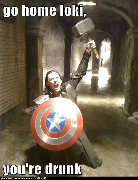loki,go home,go home your drunk,shield,The Avengers,mjolnir,captain america