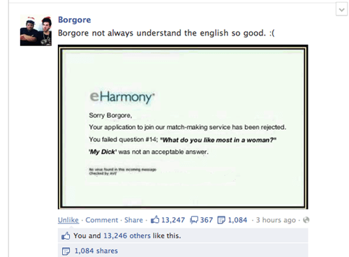 eharmony,acceptable answer,borgore,dating fails