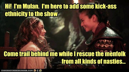 Hi! I'm Mulan. I'm here to add some kick-ass ethnicity to the show Come trail behind me while I rescue the menfolk from all kinds of nasties...