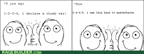 thumb war I see what you did there fapping thumbs up