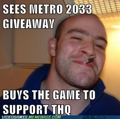 THQ bankrupt Memes metro 2033 Good Guy Greg - 6881644288