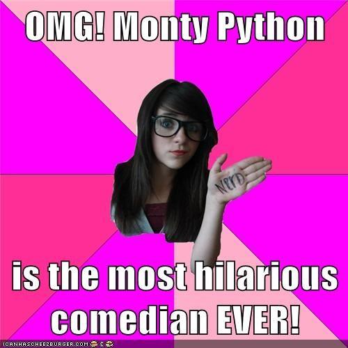 Idiot Nerd Girl monty python comedy - 6881698560