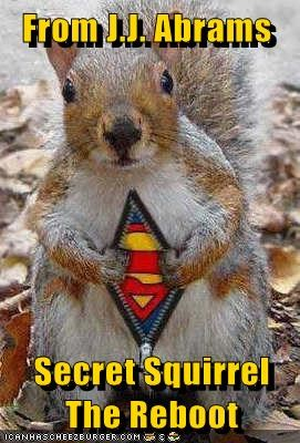 disguise,JJ Abrams,remake,squirrels,superhero,secret squirrel,superman