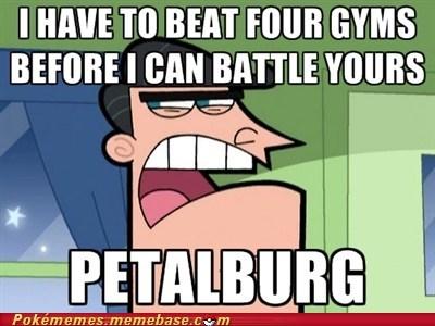 dinkleberg petalburg pokemon gyms Memes - 6886845696