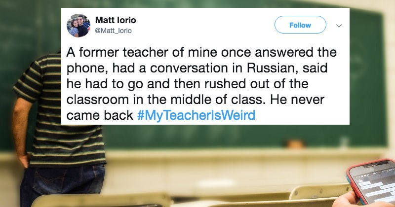 weird things teachers do