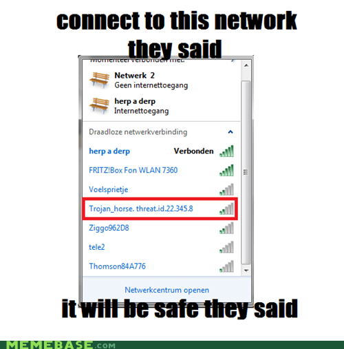 wifi,trojan horse,They Said