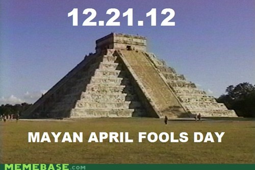 december 21 april fools apocalypse - 6890908160