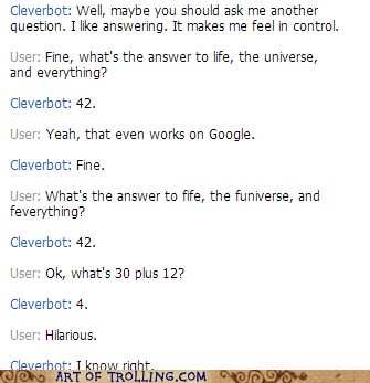 42 the answer Cleverbot math - 6890964736