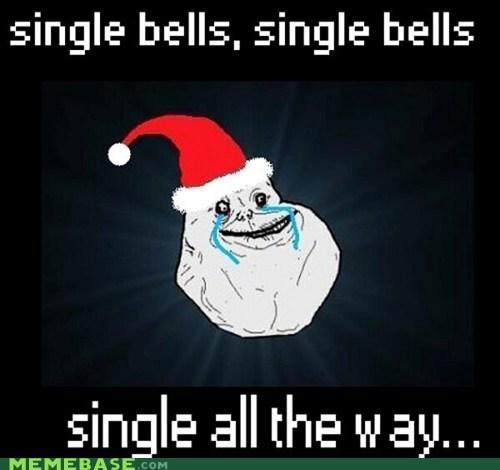 forever alone christmas jingle bells jingle memes