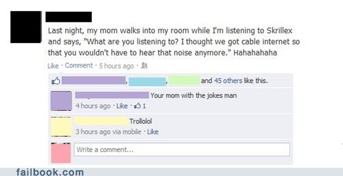 dialup,skrillex,troll mom,dubstep,failbook,g rated
