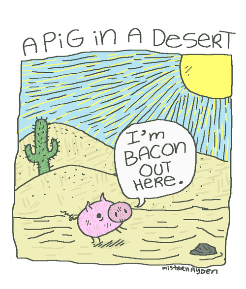 desert,baking,pig,literalism,homophone,double meaning,bacon