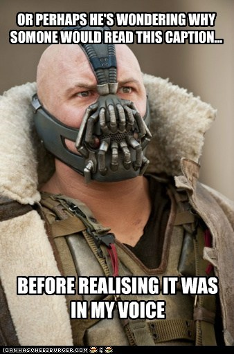 realizing the dark knight rises bane tom hardy read it in his voice batman wondering - 6892486144