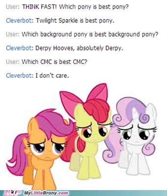 Sad,cmc,especially silver spoon,Cleverbot,I like all of them