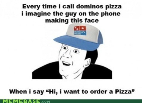 pizza,dominos,you dont say
